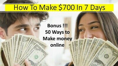 How To Make 700 In 7 Days Pdf Bonus 50 Ways To Make Online Money10 Free Ebooks