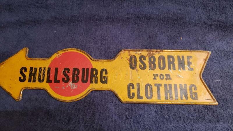 Antique Vintage SHULLSBURG WIS OSBORNE FOR CLOTHING METAL DIRECTIONAL ARROW SIGN