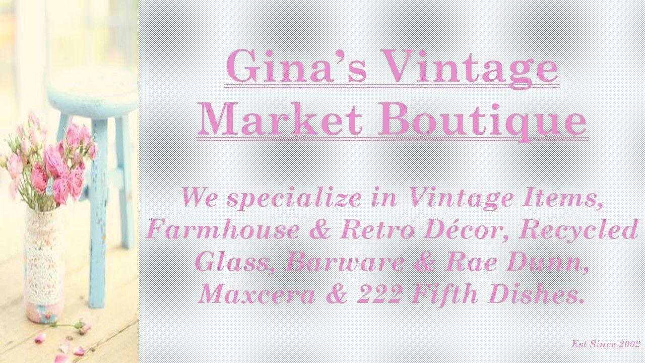 Gina's Vintage Market Boutique
