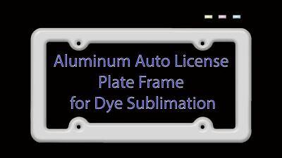 Dye Sublimation Blank - Aluminum License Plate Frame 1.99 Each