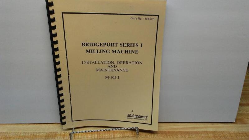 Bridgeport Series I Milling Machine Operation & Maintenance Manual – M-105