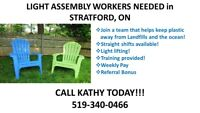 Light Assembly Workers needed - CALL 519-340-0466