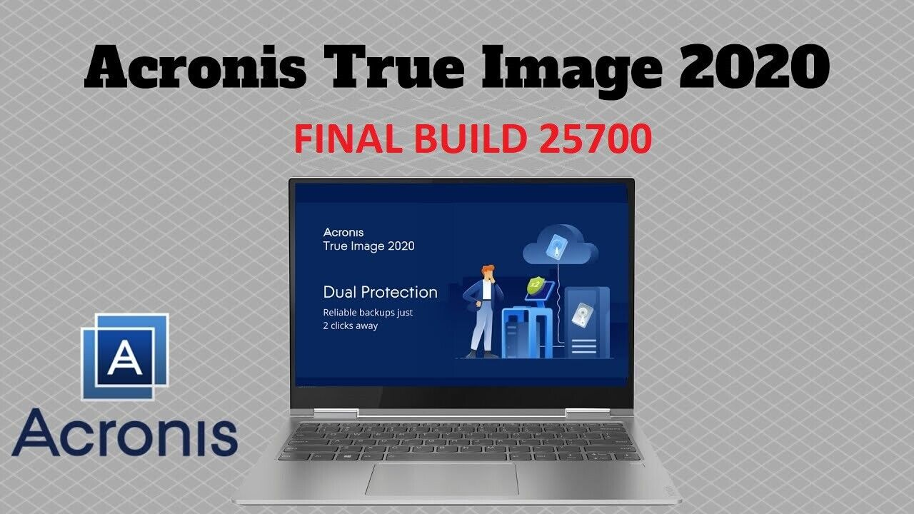 ✔️ Latest & Final Build 25700 ✔️ Acronis True Image 2020 ✔️ Fast Delivery ✔️