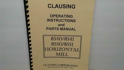 Clausing 8540 8541 8550 8551 Horizontal Mill - Instruction. Parts Manual