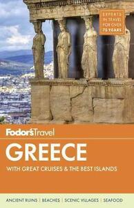 Fodor's Greece: With Great Cruises & the Best Islands von Fodor's (2015,...