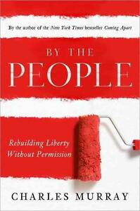 By the People: Rebuilding Liberty Without Permission von Charles Murray...