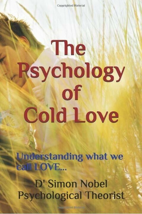 The Psychology of Cold Love: Understanding what we call LOVE...