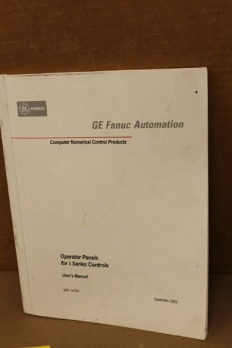 GE FANUC OPERATOR PANELS FOR I SERIES CONTROLS USERS MANUALS GFK-1478D