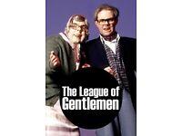 LEAGUE OF GENTLEMEN - BELFAST - TOMORROW NIGHT - 2 TICKETS - £10 EACH