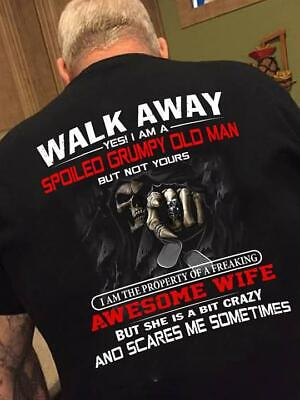 Walk Away Yes I'm A Spoiled Grumpy Old Man Of A Freaking Awesome Wife Men TShirt