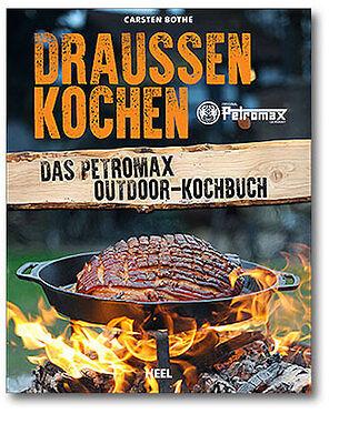 Bothe: Draußen Kochen - Das Petromax Outdoor-Kochboch (Feuertopf,Atago) NEU!