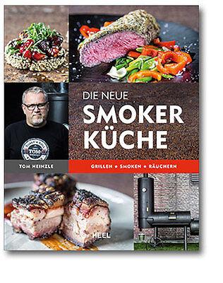 DIE NEUE SMOKER-KÜCHE Grillen Smoken Räuchern BBQ Handbuch/Buch Tom Heinzle NEU