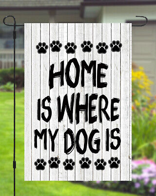 Home Is Where My Dog Is Garden Banner Flag 11X14 To 12x18 Pet Wood Style Decor Dog Garden Banner