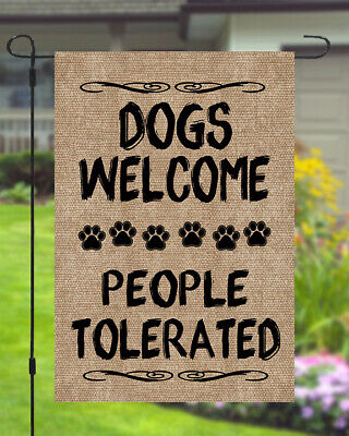 Dogs Welcome People Tolerated Garden Banner Flag 11X14 To 12x18 Burlap Style Dog Garden Banner
