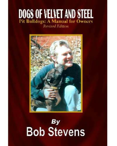 American Pit Bull Terrier book, Dogs of Velvet and Steel - Revised Edition