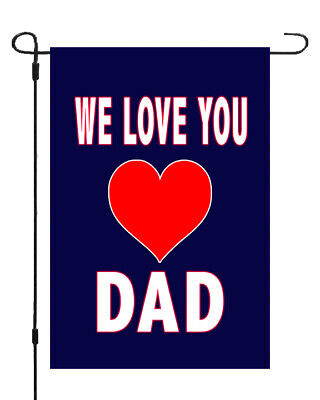 We Love You Dad Family Heart Garden Banner Flag Memorial Fathers Day 11x14-12x18