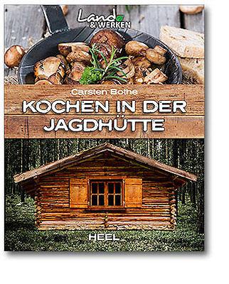 Bothe: Kochen in der Jagdhütte /Campingkochen,kochen,Outdoor-kochen Jagd NEU!