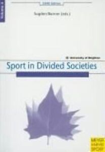 Volume 4: Sport in Divided Societies (Chelsea School Research Centre)-ExLibrary