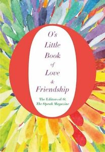 O's Little Book of Love & Friendship (O S Little Books/Guides), O the Oprah Maga
