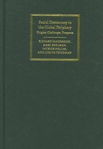 Social Democracy in the Global Periphery: Origin, Richard Sandbrook, Marc Edelma