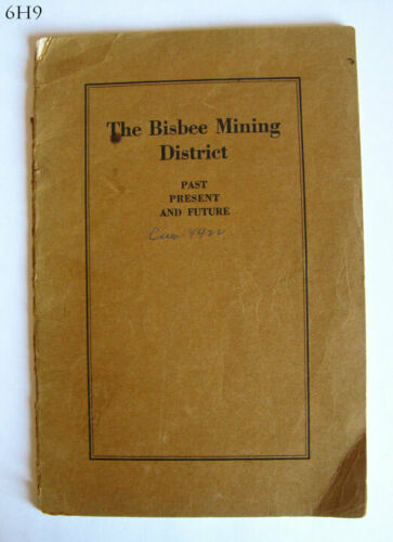 THE BISBEE MINING DISTRICT 1922 BOOKLET OLD COPPER QUEEN MINING ANTIQUE ARIZONA