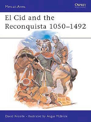 Osprey Men at arms 200: El Cid and the Reconquista 1050-1492 / NEU