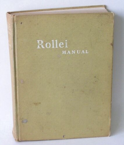 Rollei Manual The Complete Book of Twin-Lens Photography by Alec Pearlman 1960