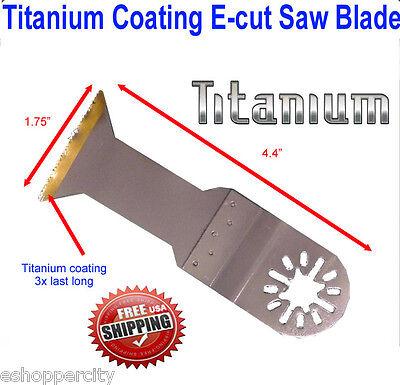 Ti E-cut Oscillating Multitool Saw Blade Makita Jobmax Ridgid Ryobi Bosch Dremel