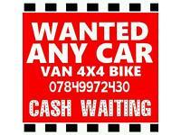 07849 972 430 Wanted cash for cars or vans scrap my car van for cash