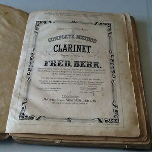 VINTAGE 1900 CLARINET COMPLETE METHOD BY FRED. BERR. 178 PAGES