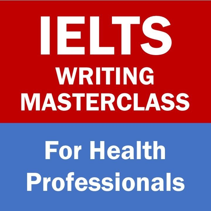 IELTS Writing Masterclass for Healthcare Professionals with