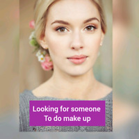 Looking for a make up person