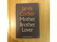 'Mother, Brother, Lover': Selected Lyrics by Jarvis Cocker (HARDBACK)