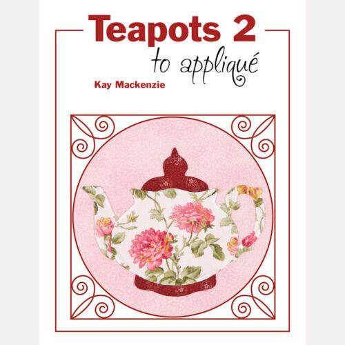 Teapots 2 to Appliqué by Kay Mackenzie