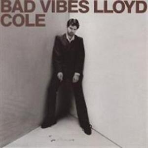 Lloyd Cole - Bad Vibes (CD, Album) - Italia - Lloyd Cole - Bad Vibes (CD, Album) - Italia