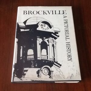 Brockville - A Pictorial History - Signed By Author & Editor