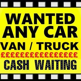 WE WANT YOUR CAR VAN TRUCK CARAVANS CAMPERS TIPPERS 4X4 MPV WANTED SCRAP NON RUNNER MOT FAILURE CASH