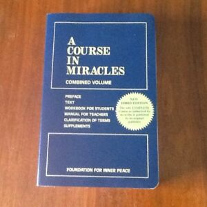 A Course in Miracles by Dr. Helen Schucman