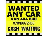 07849 972 430 WANTED CAR VAN CASH FOR CARS VANS SELL SCRAP MY CAR VAN FOR CASH