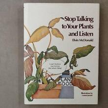 Stop Talking to Your Plants and Listen by Elvin McDonald Glenorchy Glenorchy Area Preview