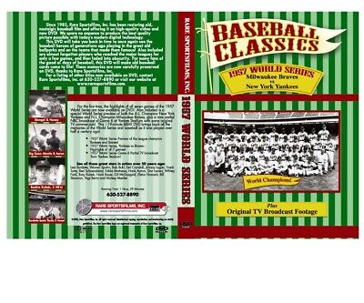 - 1957 World Series Game 6 Partial TV Broadcast, & all 7 Game Series Hi-lights DVD