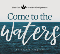 Come to the Waters - AN EASTER PROGRAM
