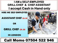 I AM SELF EMPLOYED GRILL CHEF & CHEF ASSISTANT SEEKING WORK CASH IN HAND WEEKLY IN LONDON