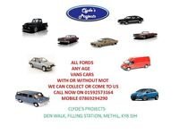 ALL FORDS , ANY AGE , VANS AND CARS WITH OR WITHOUT MOT