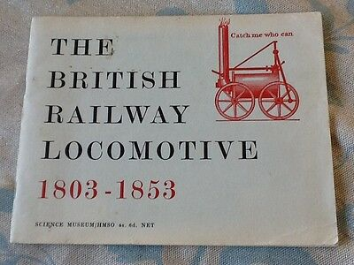THE BRITISH RAILWAY LOCOMOTIVE 1803-1853. SCIENCE  MUSEUM 1958