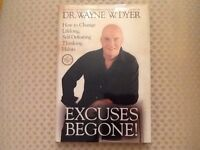 EXCUSES BE GONE By DR. WAYNE W. DYER .How to Change Lifelong Self Defeating Thinking Habits.