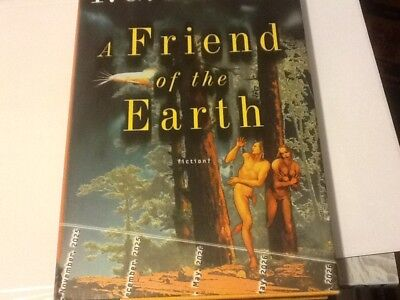A Friend of the Earth by T. C. Boyle (2000 HCDJ) FEFP; 1st