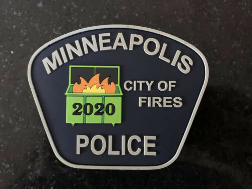 "Minneapolis Minnesota City of Fires ""DUMPSTER FIRE"" Police Patch 2020"
