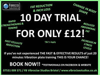 10 day trial at Vibration Plate Studio in Downend for just £12!