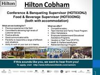 Food & Beverage Supervisor / Conference & Banqueting Supervisor - Hilton Cobham(with accommodation)
